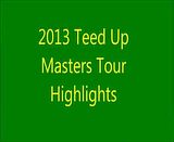 2013&#x20;US&#x20;Masters&#x20;tour&#x20;Video&#x20;highlights